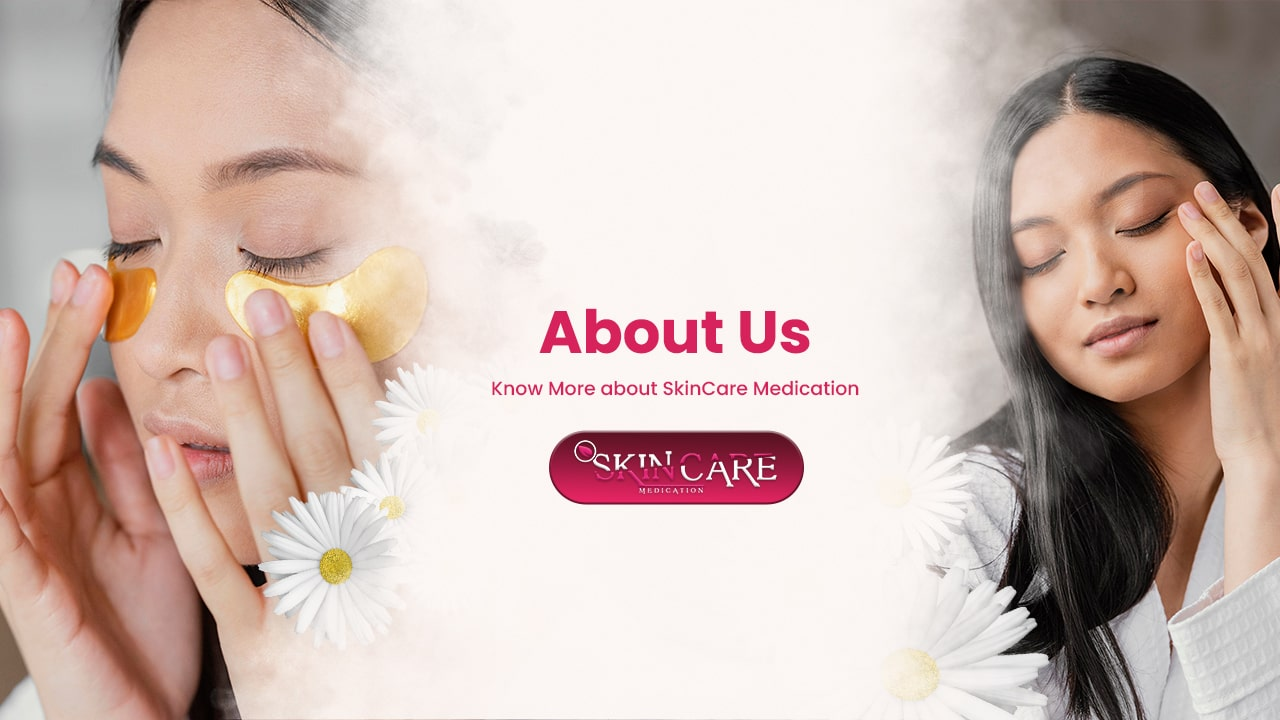 SkinCare Medication About Us